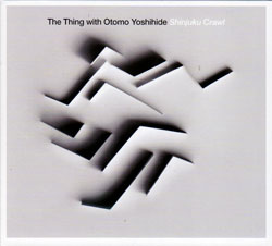 Thing, The with Otomo Yoshihide: Shinkjuku Crawl