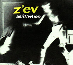 Z'ev: as/if/when [VINYL]