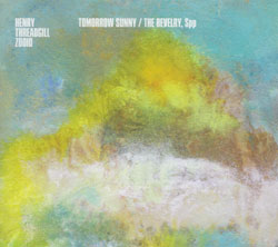 Threadgill Zooid, Henry: Tomorrow Sunny / The Revelry, Spp (Pi Recordings)