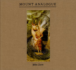 Zorn, John: Mount Analogue (Tzadik)