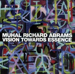 Abrams, Muhal Richard: Vision Towards Essence