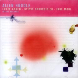 Anker / Courvoisier / Mori: Alien Huddle