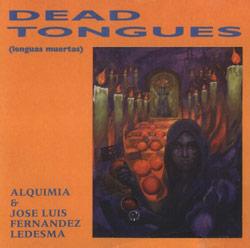 Alquimia & Ledesma, JL Fernandez : Dead Tongues (Recommended Records)