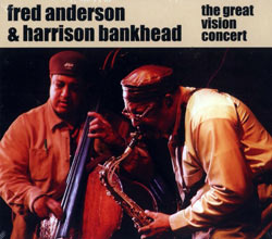 Anderson, Fred / Bankhead, Harrison: The Great Vision Concert (Ayler)