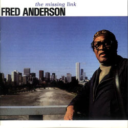 Anderson, Fred: Missing Link