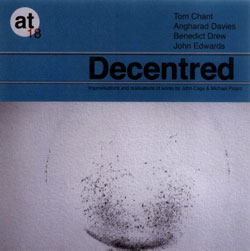 Chant  / Davies / Drew / Edwards: Decentred (Another Timbre)