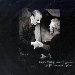 Bailey, Derek / Agusti Fernandez: A Silent Dance