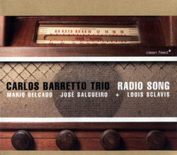 Barretto Trio, Carlos: Radio Song (Clean Feed)