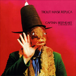 Captain Beefheart & His Magic Band: Trout Mask Replica [VINYL]