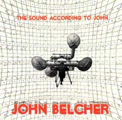 Belcher, John: The Sound According to John <i>[Used Item]</i>