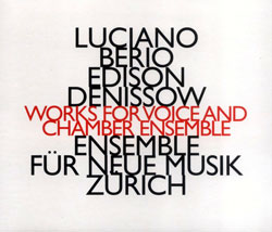 Berio, Luciano & Edison Denissow: Works For Voice And Chamber Ensemble