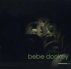 Berthiaume, Antoine / Brzytwa, MaryClare: Bebe Donkey (Ambiances Magnetiques)