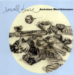 Berthiaume, Antoine: Small Tease (Ambiances Magnetiques)