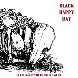 Black Happy Day: In the Garden of Ghostflowers (Silber Media)
