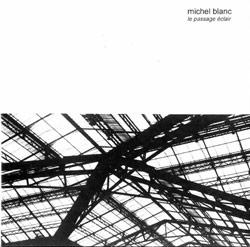 Blanc, Michel: Le Passage Eclair