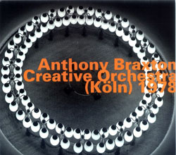 Braxton, Anthony: Creative Orchestra (Koeln) 1978  [2 CDs] (Hatology)