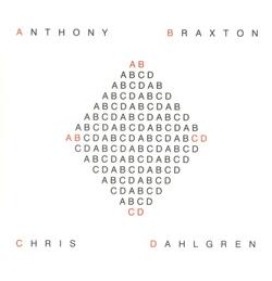 Braxton, Anthony / Dahlgren, Chris: ABCD
