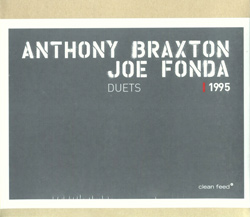 Braxton, Anthony / Fonda, Joe: Duets 1995 (Clean Feed)