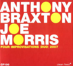 Braxton, Anthony / Morris, Joe : 4 Improvisations (Duets) 2007 (Clean Feed)