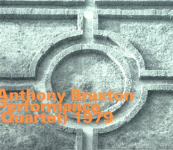 Braxton, Anthony: Performance (Quartet) 1979