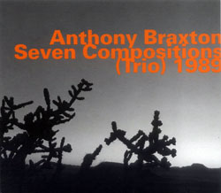 Braxton, Anthony: Seven Compositions (Trio) 1989 (Hatology)