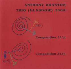 Braxton Trio, Anthony: Trio (Glasgow) 2005 (Leo)
