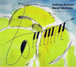 Braxton, Anthony / Maral Yakshieva: Improvisations (Duo) 2008