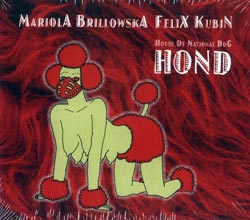 Brillowska, Mariola  / Kubin, Felix: H.O.N.D. House of National Dog <i>[Used Item]</i>