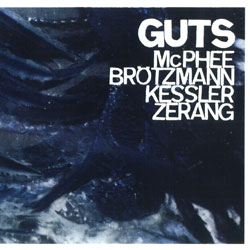 McPhee, Joe / Brotzmann, Peter: Guts (Okka)