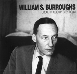 Burroughs, William S.: Break Through In Grey Room [VINYL] (Sub Rosa)