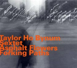 Taylor Ho Bynum: Asphalt Flowers Forking Paths (Hatology)