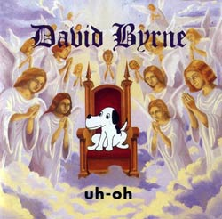 Byrne, David: Uh-Oh <i>[Used Item]</i> (Luaka Bop)