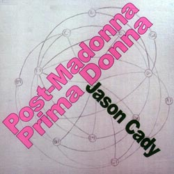 Cady, Jason: Post-Madonna Prima Donna