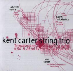 Carter String Trio, Kent: Intersections (Emanem)