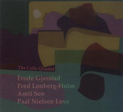 Gjerstad / Lonberg-Holm / Sen / Nilssen-Love: The Cello Quartet (FMR)