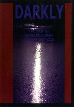 Centazzo / Coxhill / Koglmann: Darkly