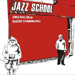 Chadbourne, Eugene & Greg Malcolm : Jazz School [VINYL]