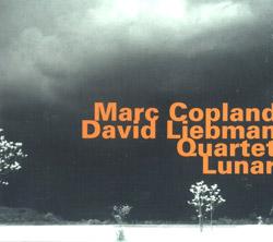 Copland & David Liebman Quartet, Marc: Lunar