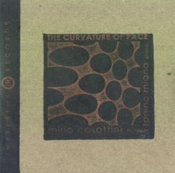 Cosottini, Miro / Tonino Miano: The Curvature of Pace (Impressus Records)