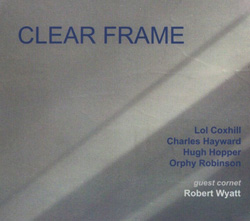 Coxhill / Hayward / Hopper / Robinson: Clear Frame (Continuity... Records  )