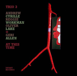 Trio 3 + Geri Allen: At This Time