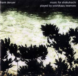 Denyer, Frank: Music for Shakuhachi