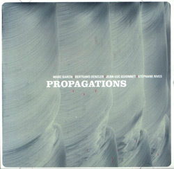 Baron / Denzler / Guionnet / Rives: Propagations (Potlatch)