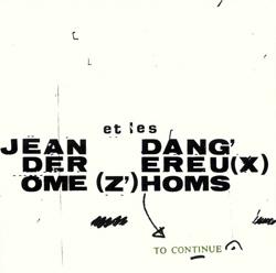 Derome et les Dangereux Zhoms, Jean : To Continue