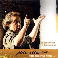Derome, Jean And The Dangereux Zhoms+7: Plates-Formes Et Traquenards (Les Disques Victo)