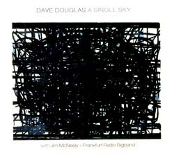 Douglas, Dave : A Single Sky (Greenleaf Music)