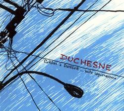 Duchesne, Andre: Cordes a Danser...Suite Saquenayenne (Ambiances Magnetiques)