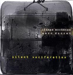 Ducret / Mockunas: Silent Vociferation