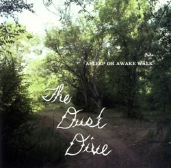 Dust Dive, The : Asleep or Awake Walk <i>[Used Item]</i>