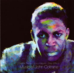 Duval,  Halperin,  Willson: Music of John Coltrane (NoBusiness)